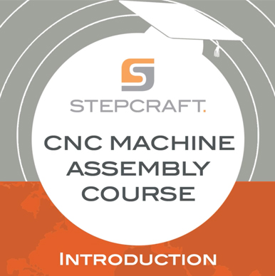 Stepcraft V2 Machine Assembly Course